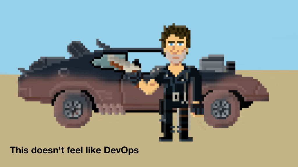 This doesn't feel like DevOps