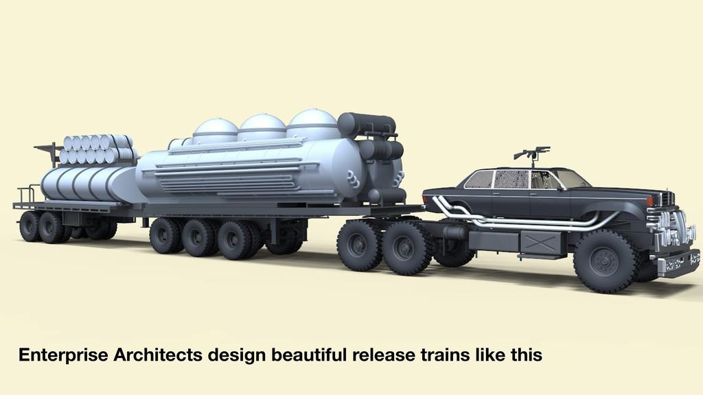 Enterprise Architects design beautiful release ...