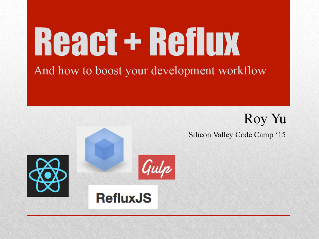 React + Reflux And how to boost your developmen...