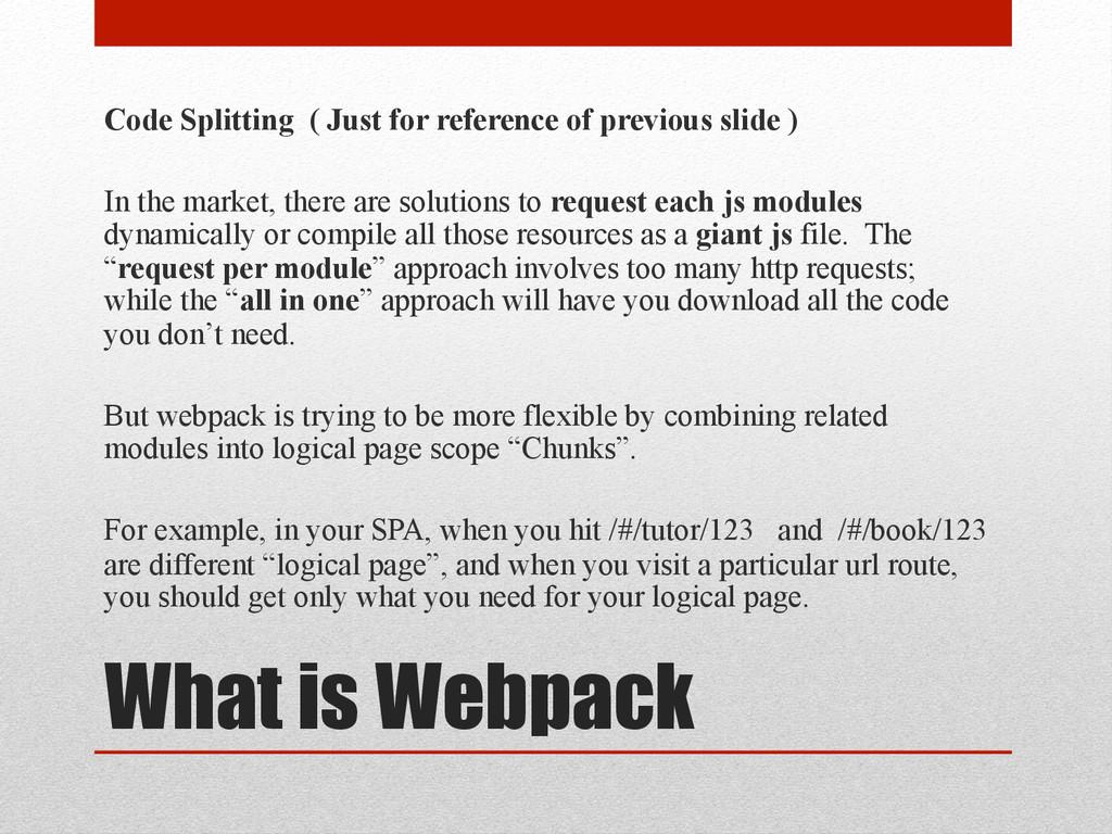 What is Webpack Code Splitting ( Just for refer...