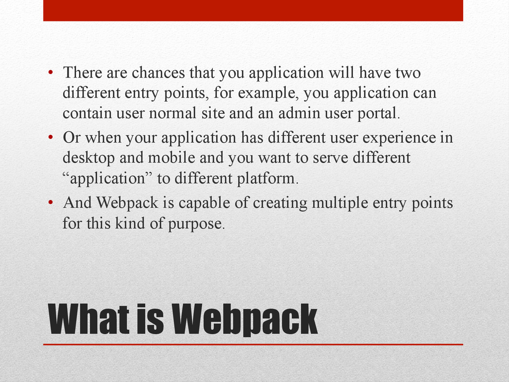 What is Webpack • There are chances that you a...