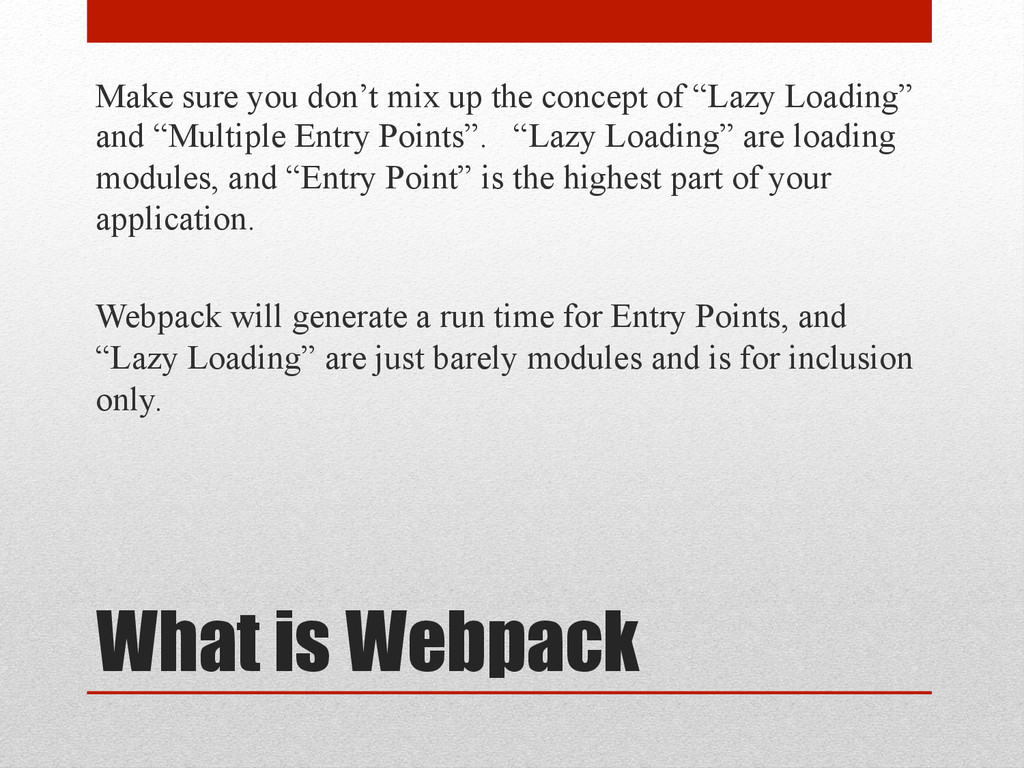 What is Webpack Make sure you don't mix up the ...