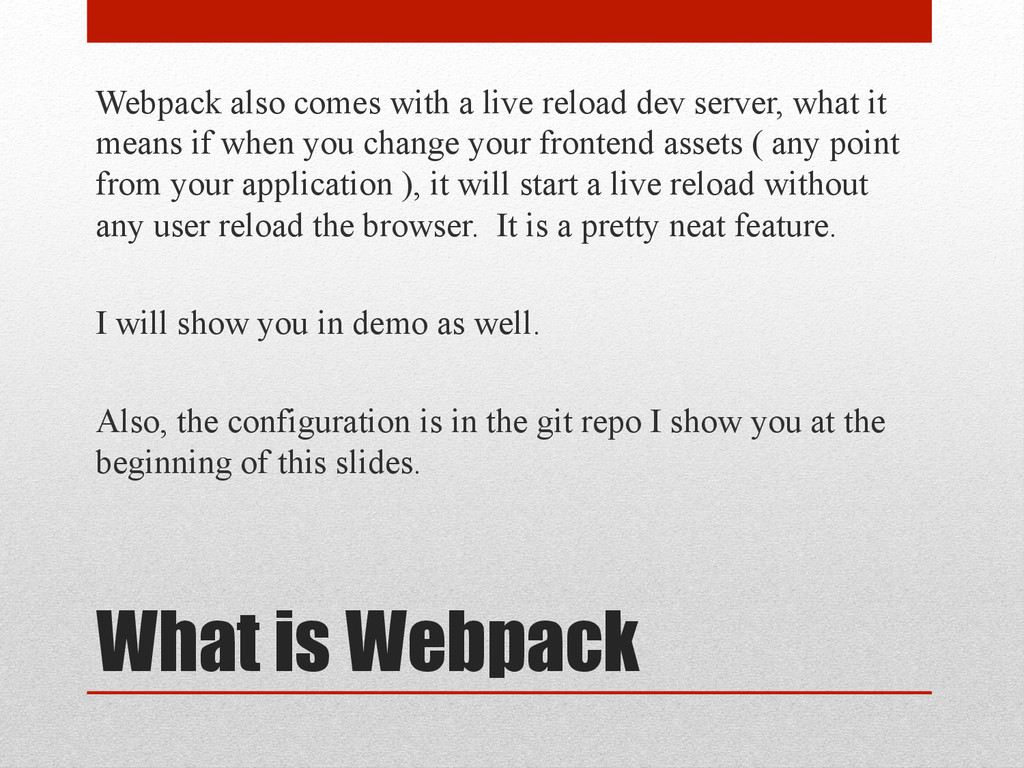 What is Webpack Webpack also comes with a live ...