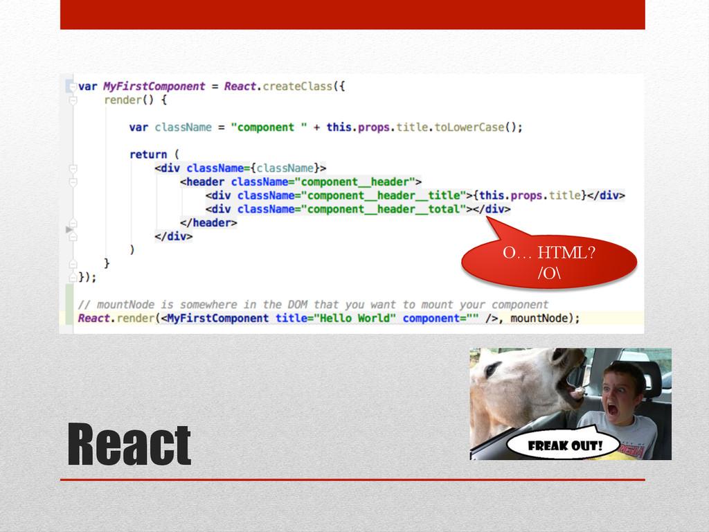 React O… HTML? /O\
