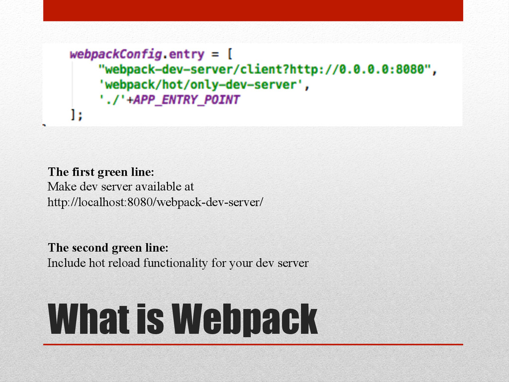 What is Webpack The first green line: Make dev ...