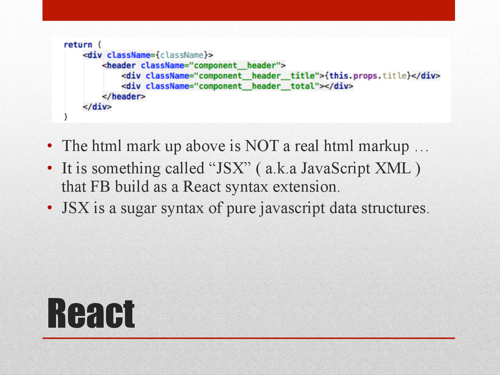 React • The html mark up above is NOT a real h...