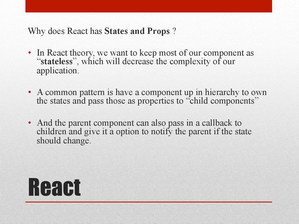 React Why does React has States and Props ? • ...