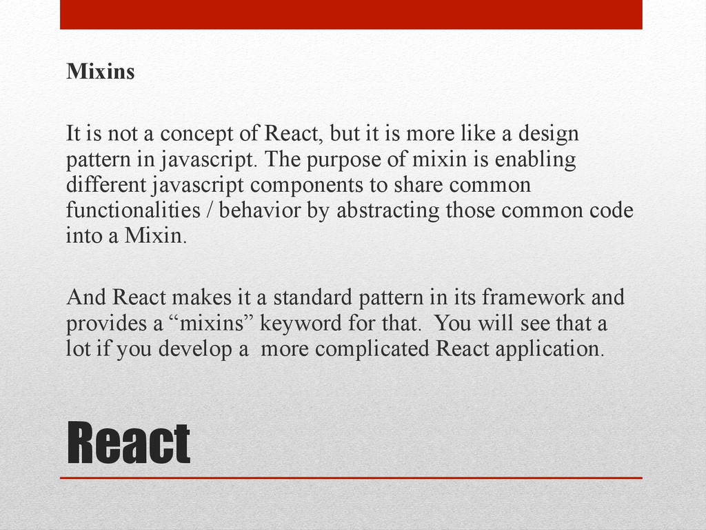 React Mixins It is not a concept of React, but ...