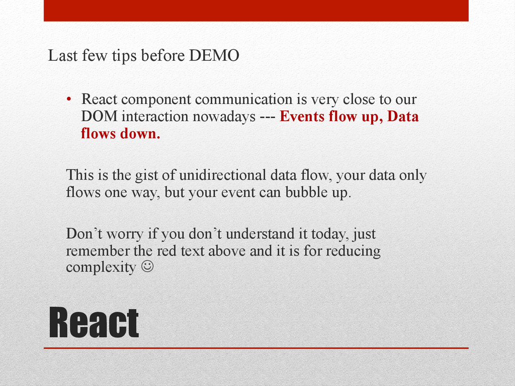 React Last few tips before DEMO • React compon...