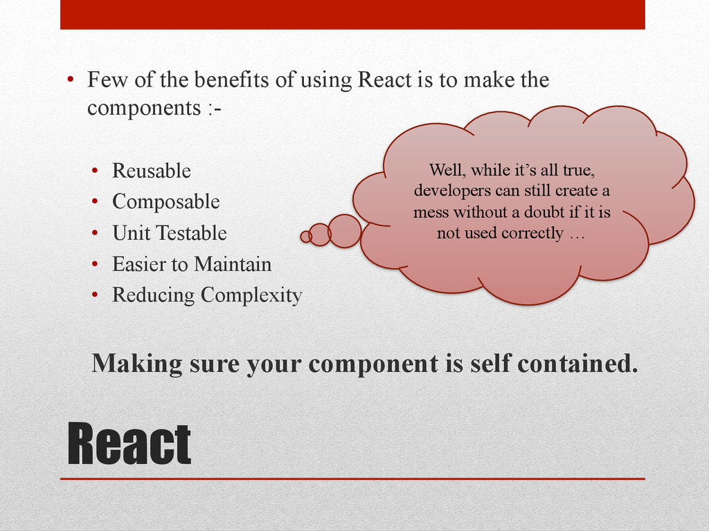 React • Few of the benefits of using React is ...