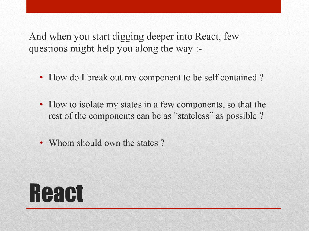 React And when you start digging deeper into Re...