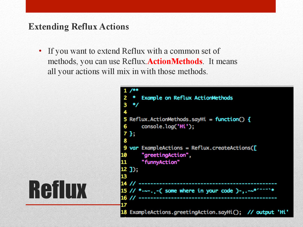 Reflux Extending Reflux Actions • If you want ...