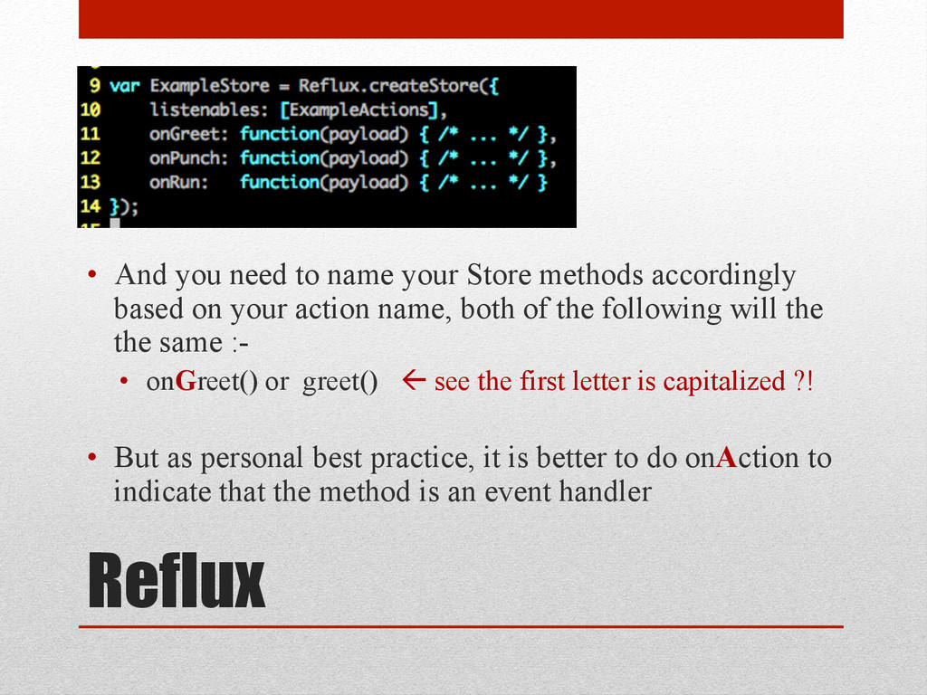 Reflux • And you need to name your Store metho...