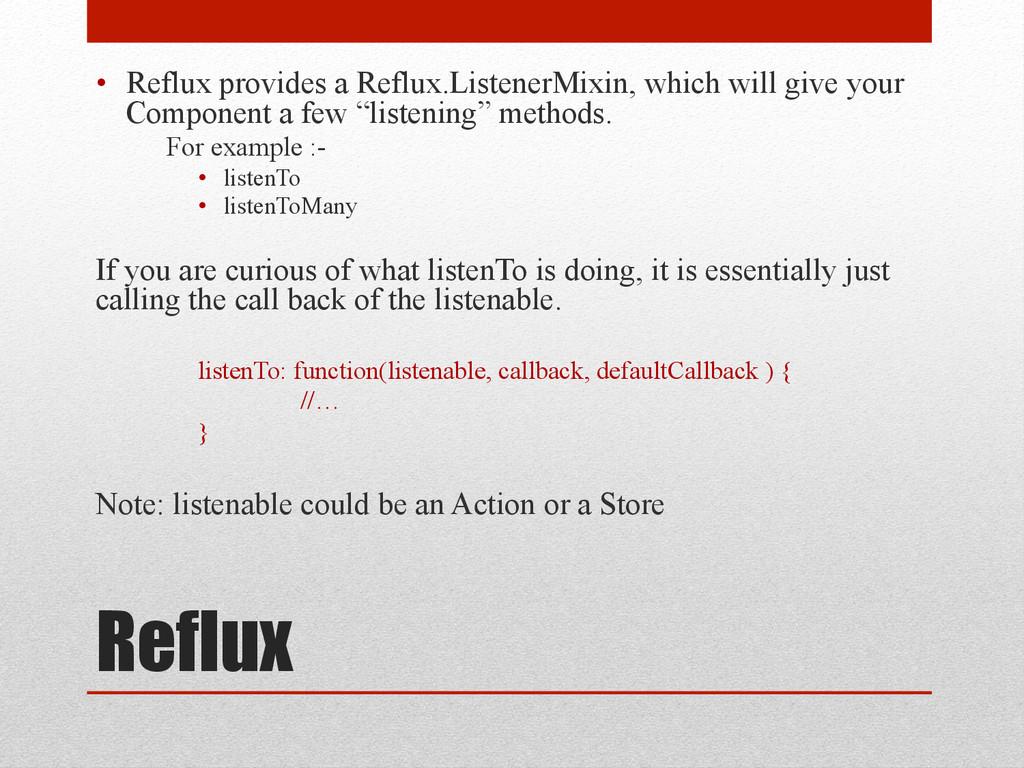 Reflux • Reflux provides a Reflux.ListenerMixi...