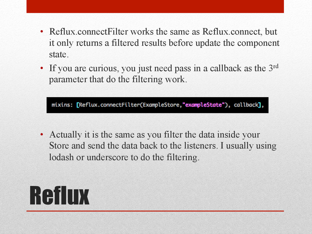 Reflux • Reflux.connectFilter works the same a...