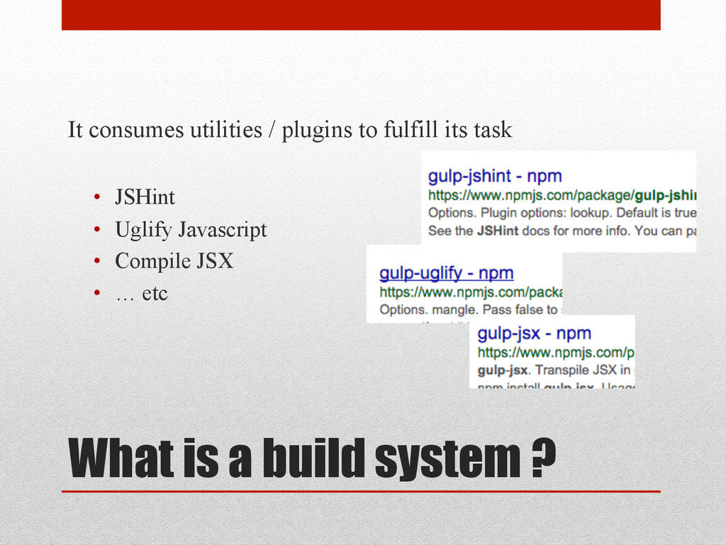 What is a build system ? It consumes utilities ...