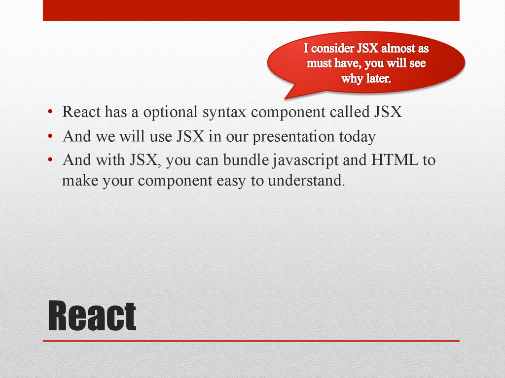 React • React has a optional syntax component ...