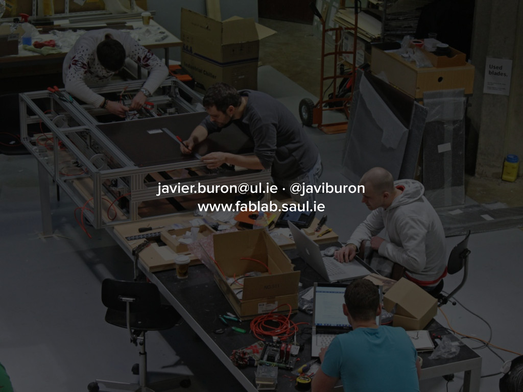javier.buron@ul.ie · @javiburon www.fablab.saul...