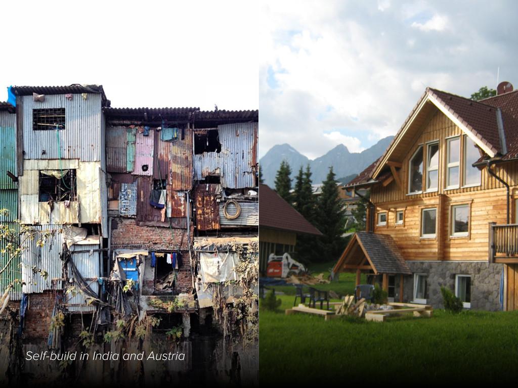 SELF-BUILD Self-build in India and Austria