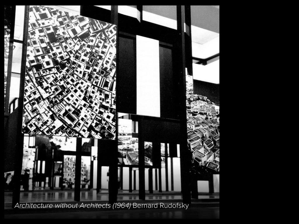 Architecture without Architects (1964) Bernard ...