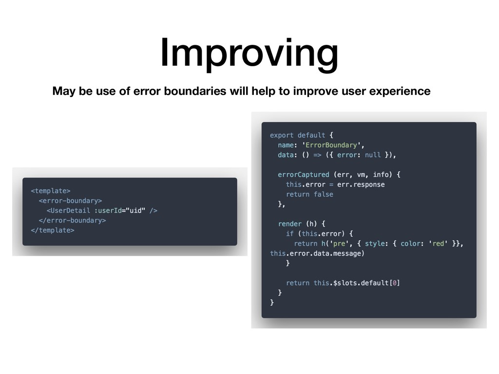 Improving May be use of error boundaries will h...
