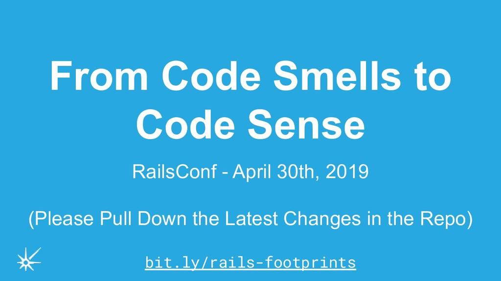 From Code Smells to Code Sense RailsConf - Apri...