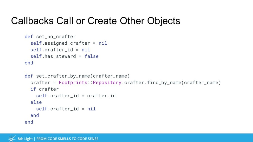 Callbacks Call or Create Other Objects def set_...
