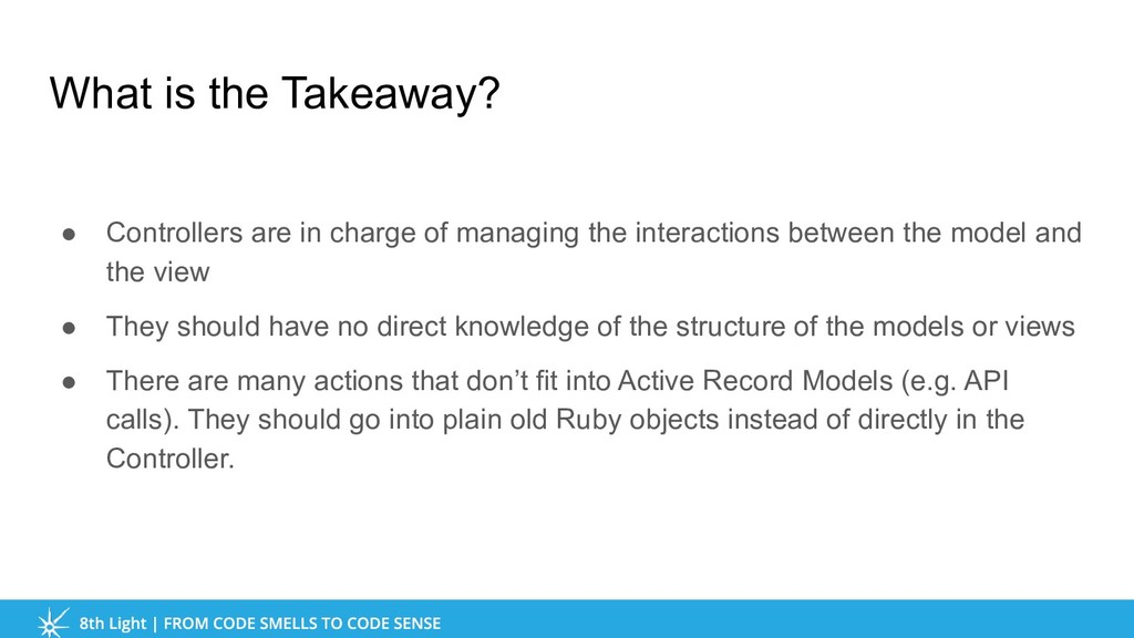 What is the Takeaway? ● Controllers are in char...