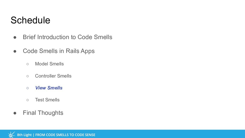 Schedule ● Brief Introduction to Code Smells ● ...