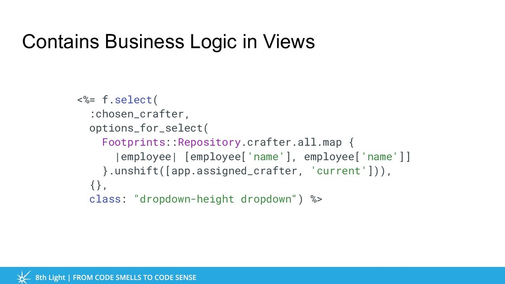Contains Business Logic in Views <%= f.select( ...