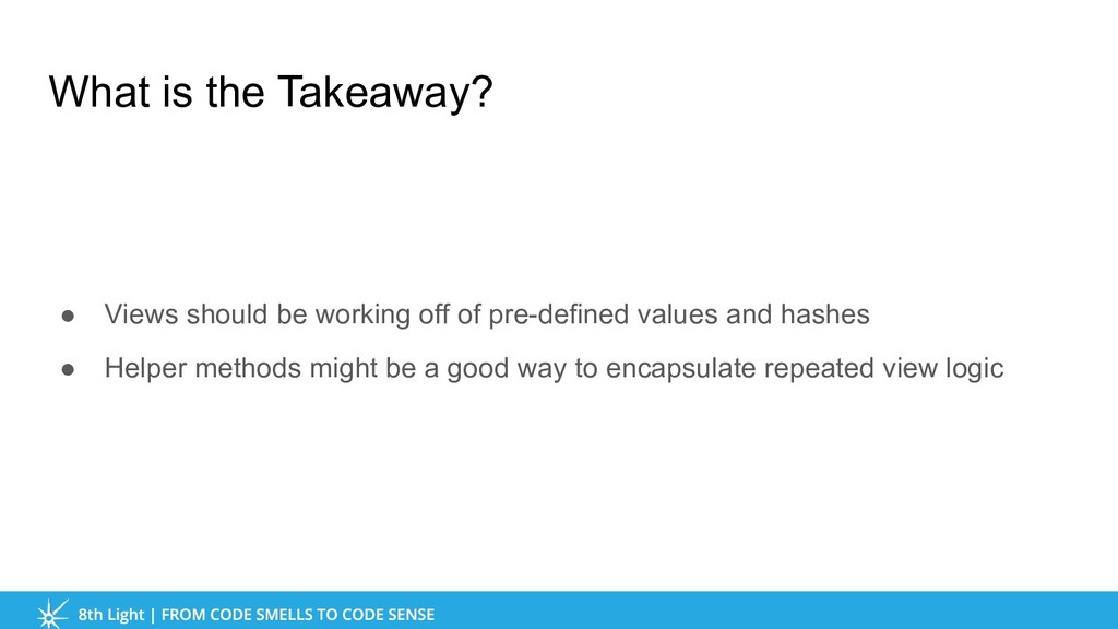 What is the Takeaway? ● Views should be working...