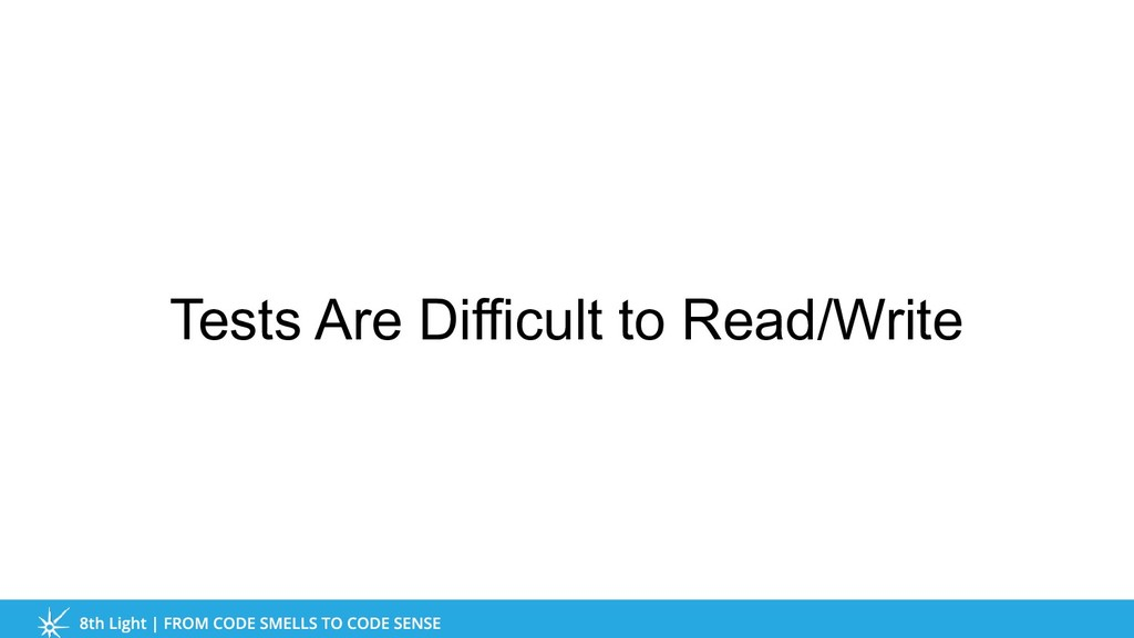 Tests Are Difficult to Read/Write