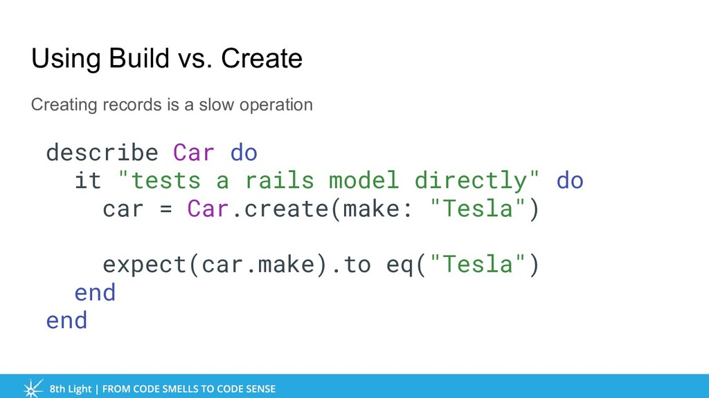 Using Build vs. Create Creating records is a sl...