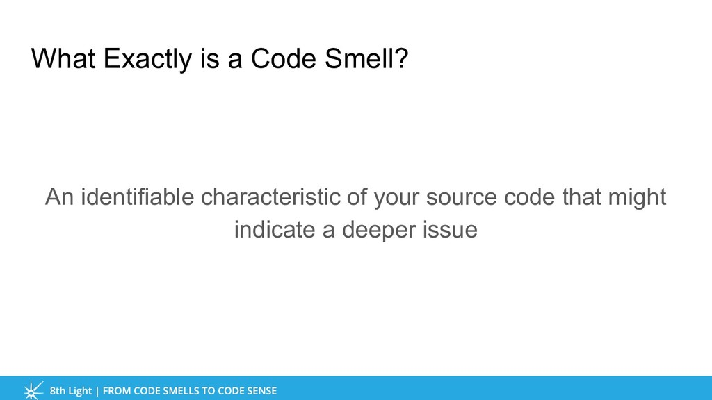 What Exactly is a Code Smell? An identifiable c...