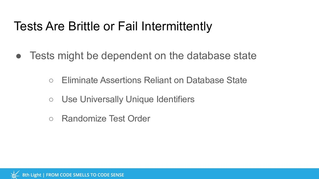 ● Tests might be dependent on the database stat...