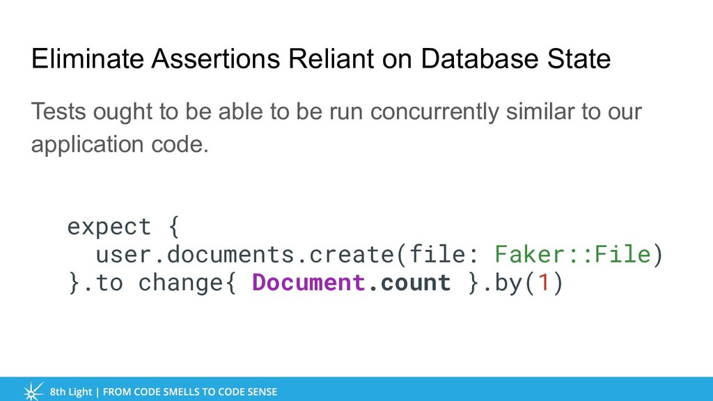 Eliminate Assertions Reliant on Database State ...