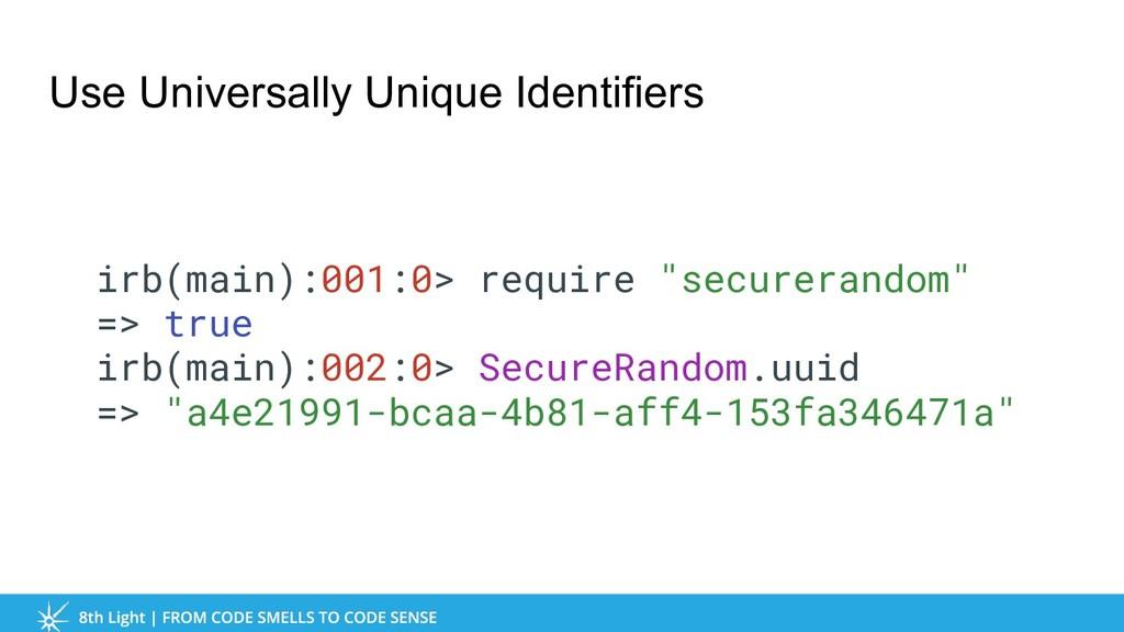 Use Universally Unique Identifiers irb(main):00...