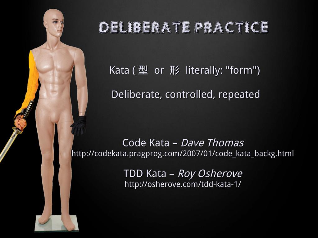 DELIBERATE PRACTICE DELIBERATE PRACTICE Kata ( ...