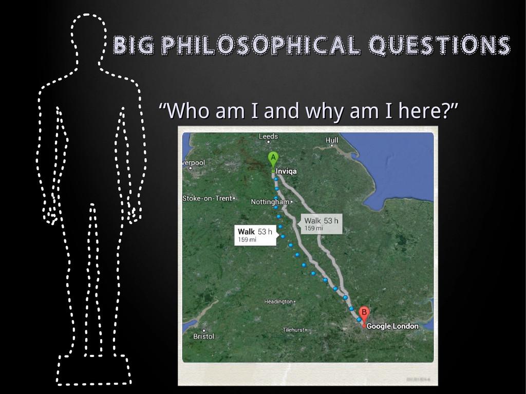 BIG PHILOSOPHICAL QUESTIONS BIG PHILOSOPHICAL Q...