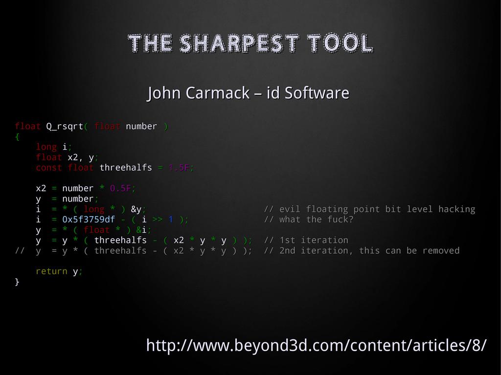 THE SHARPEST TOOL THE SHARPEST TOOL John Carmac...