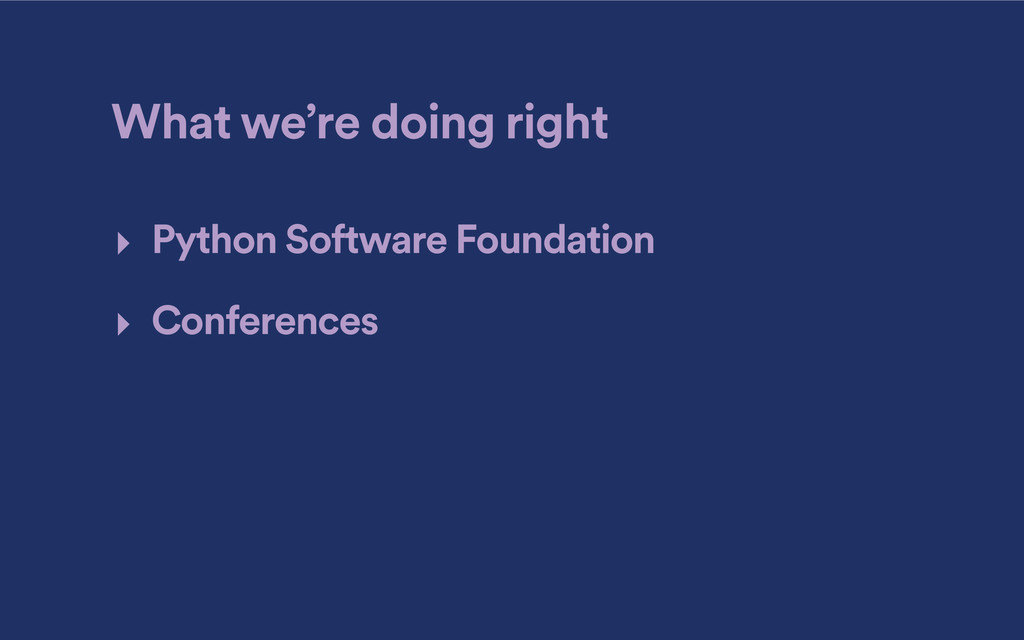What we're doing right ‣ Python Software Founda...