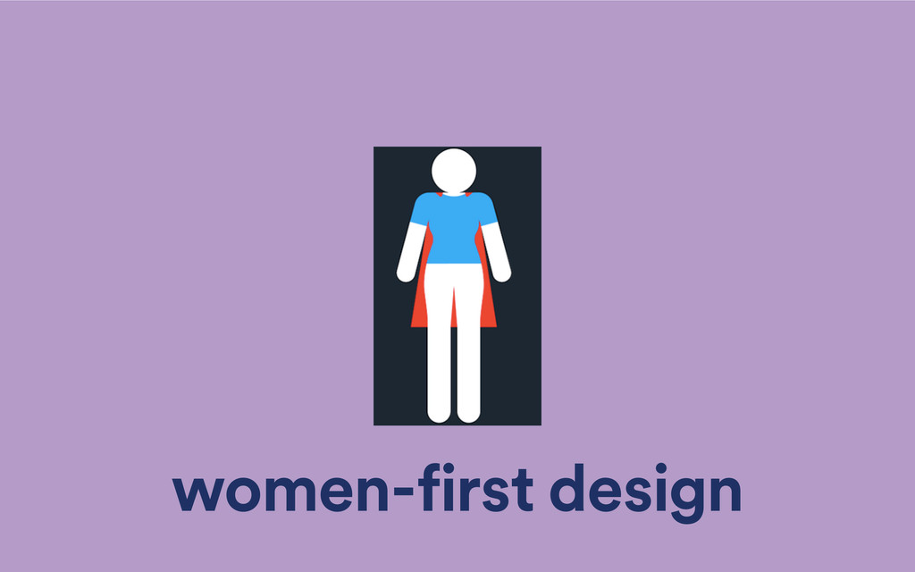 women-first design