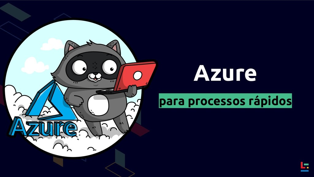 Azure para processos rápidos