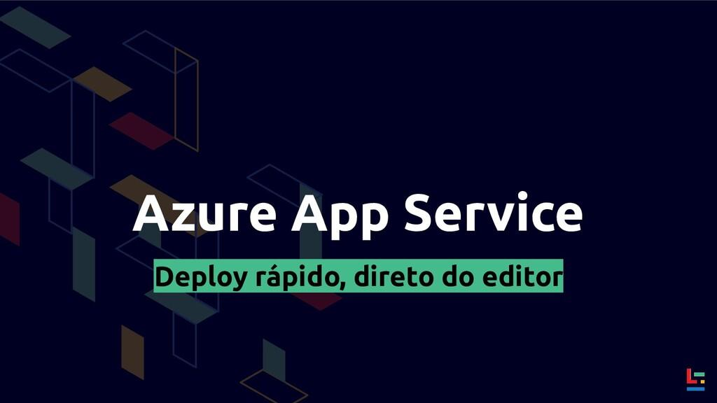 Azure App Service Deploy rápido, direto do edit...