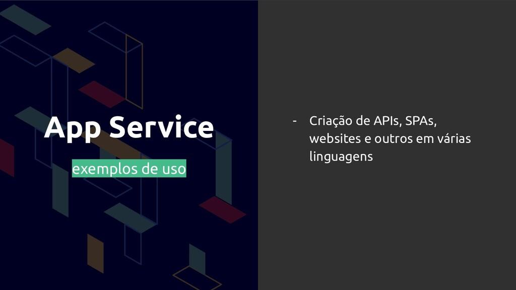 App Service exemplos de uso - Criação de APIs, ...