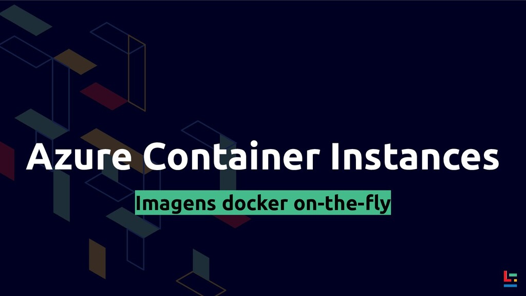 Azure Container Instances Imagens docker on-the...