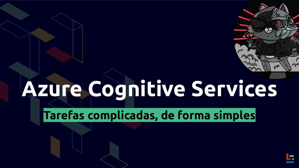 Azure Cognitive Services Tarefas complicadas, d...