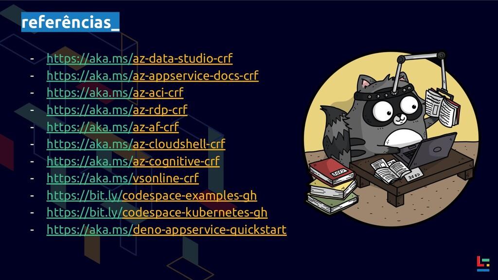 referências_ - https://aka.ms/az-data-studio-cr...