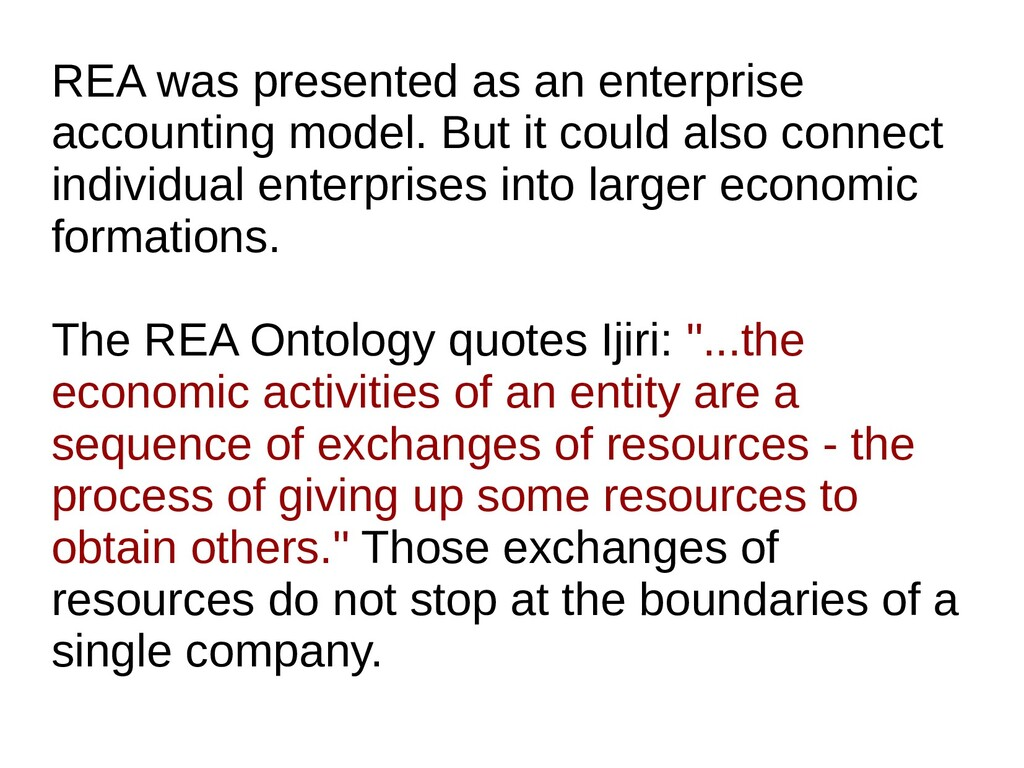 REA was presented as an enterprise accounting m...