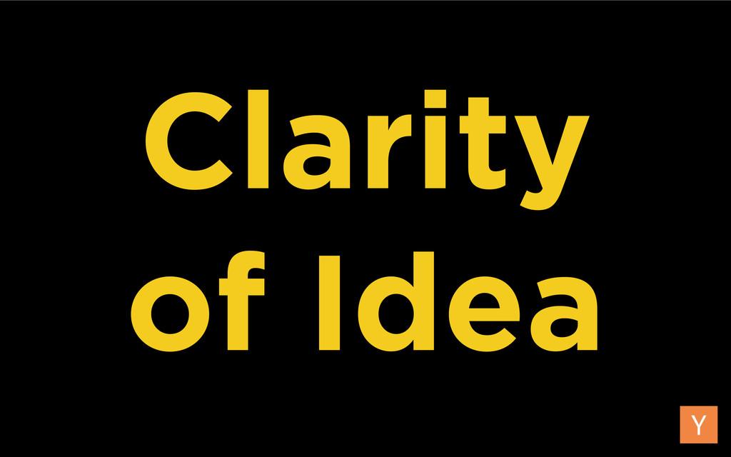 Clarity of Idea